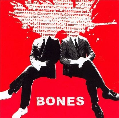 BONES - Disconnected CD
