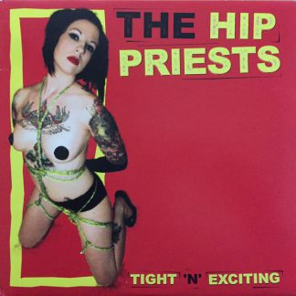 THE HIP PRIESTS - Tight N Exciting CD