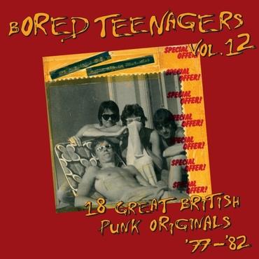 VA: BORED TEENAGERS Volume 12: 18 Great British Punk Originals '77-'82 LP