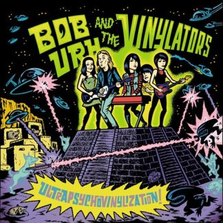 BOB URH & THE VINYLATORS - Ultrapsychovinylization! 7""