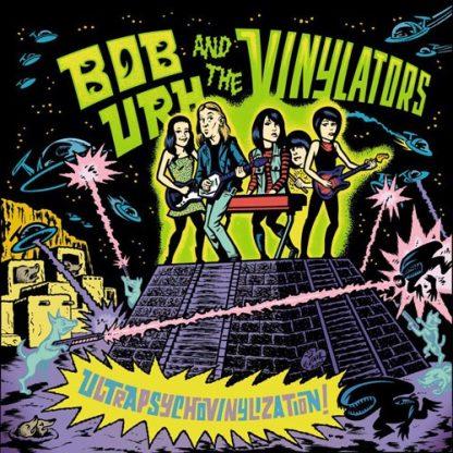"""BOB URH & THE VINYLATORS - Ultrapsychovinylization! 7"""""""