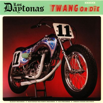 LOS DAYTONAS - Twang or Die LP