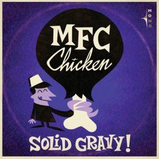 MFC CHICKEN: Solid Gravy! LP