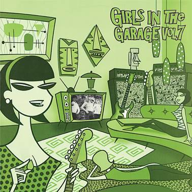 V/A: GIRLS IN THE GARAGE Volume 7 LP