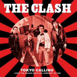 THE CLASH: TOKYO CALLING live at the Nakano Sun Plaza, February 1st 1982 LP
