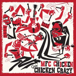 MFC CHICKEN: Goin' Chicken Crazy CD