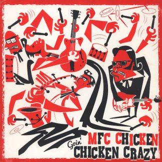 MFC CHICKEN: Goin' Chicken Crazy LP