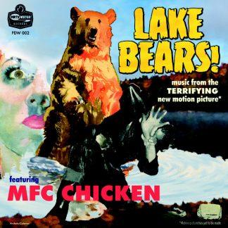 "MFC CHICKEN: Lake Bears! 7"""