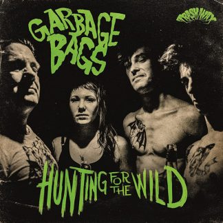 GARBAGE BAGS: Hunting For The Wild LP