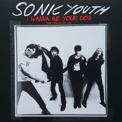 SONIC YOUTH: I Wanna Be Your Dog - Rare Tracks 1989-1995 LP