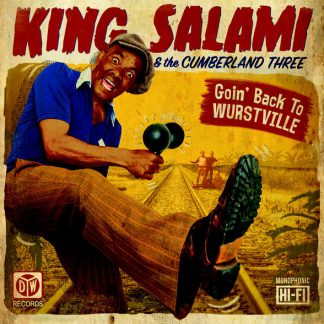KING SALAMI & THE CUMBERLAND THREE: Goin' Back To Wurstville LP