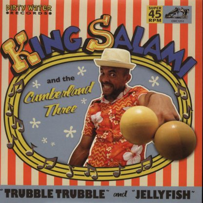 "KING SALAMI & THE CUMBERLAND THREE: Trubble Trubble / Jellyfish 7"""