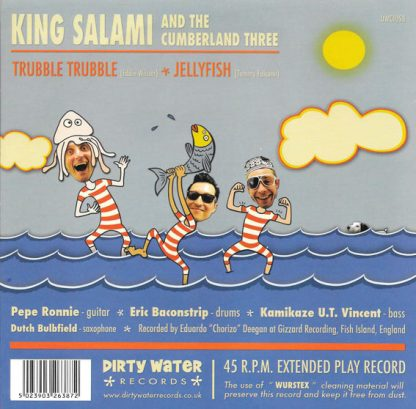 """KING SALAMI & THE CUMBERLAND THREE: Trubble Trubble / Jellyfish 7"""" back cover"""