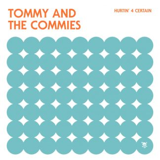 "TOMMY AND THE COMMIES: Hurtin' 4 Certain 7"" EP"