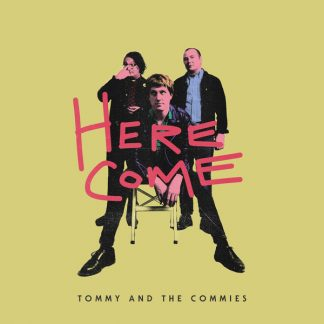 TOMMY AND THE COMMIES: Here Come LP