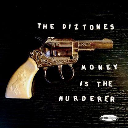 "DIZTONES, THE: Money Is The Murderer 7"""
