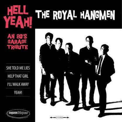 """ROYAL HANGMEN: Hell Yeah! An 80s Garage Tribute.. 7"""""""
