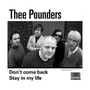 """THEE POUNDERS: Don't Come Back / Stay In My Life 7"""""""