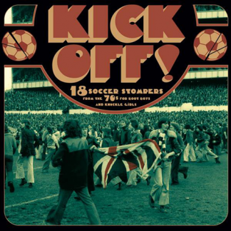 V/A: KICK OFF! 18 Soccer Stompers From the 70's LP
