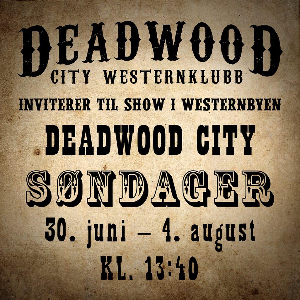 Westernshow i Deadwood City 30 juni til 4 august