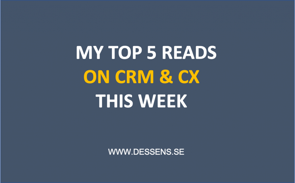Best picks from the web on CRM and Digital Transformation, by dessens.se