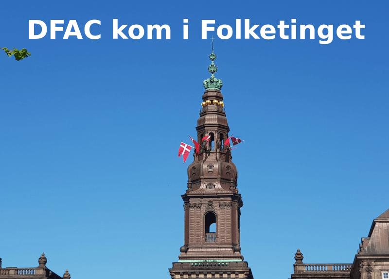 DFAC kom i Folketinget