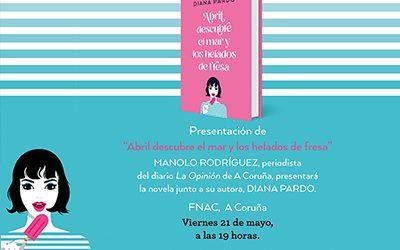 Presentación + firma de «Abril descubre el mar y los helados de fresa», en Fnac A Coruña