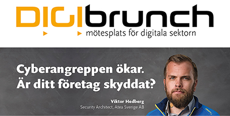 Digibrunch – 26 maj Cyberangreppen ökar. Är ditt företag skyddat?