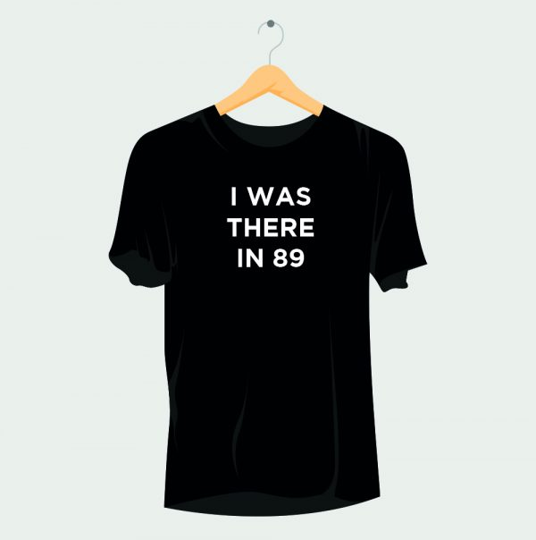 I was there in 89 rave t-shirt