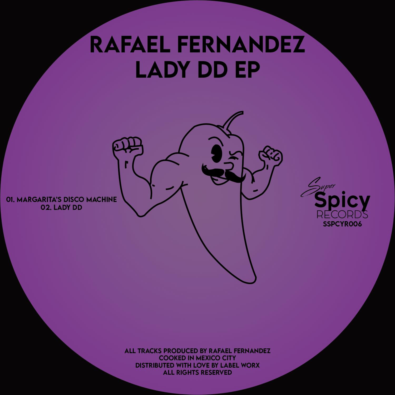 PREMIERE: Rafael Fernández – Lady DD EP [Super Spicy]