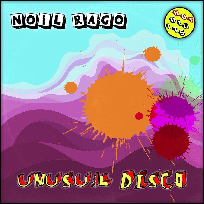 Noil Rago – Unusual Disco [HOT DIGITS]