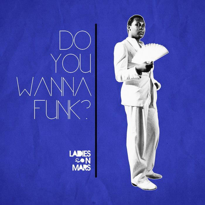 Ladies On Mars – Do You Wanna Funk?