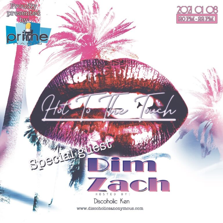Hot To The Touch With Discoholic Ken & Dim Zach On Prime Radio