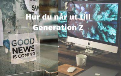 Hur når vi Generation Z?