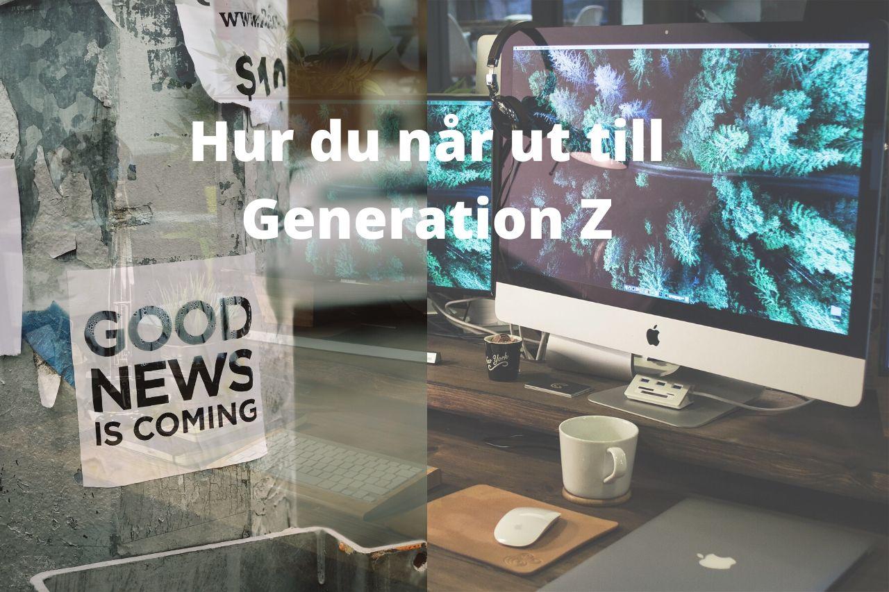 Hur du når ut till generation Z