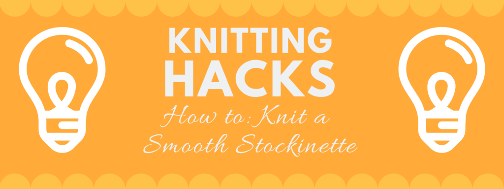 Don't Be Such a Square | This easy Knitting Hack will learn you how to knit a neater and more even stockinette stitch