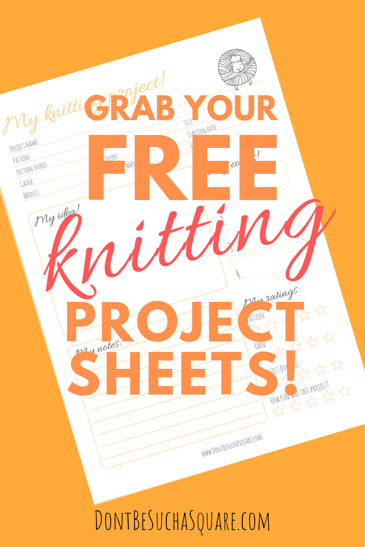 Don't Be Such a Square | Grab your free knitting project sheets! | My Knitting project – Free printable knitting journal sheets for your crafting binder