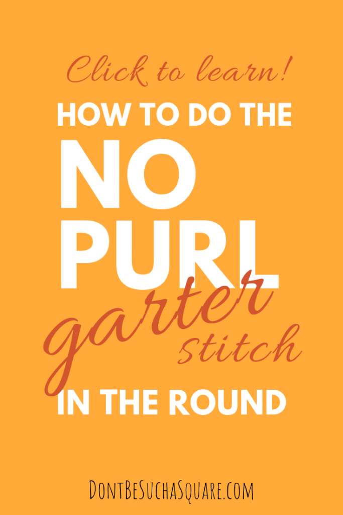 Don't Be Such a Square | Learn how to knit circular garter stitch without purl stitches | Click to learn how to do a no purl garter stitch in the round | Two strand garter stitch