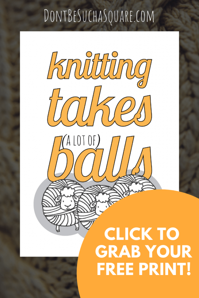 Don't Be Such a Square | Knitting takes (a lot of) Balls – I think this quote is hilarious, and I love those round and fluffy little sheep. Together they make a nice print for your maker space or really anywhere you want to add a little fun and cuteness ... (this print comes as a coloring page too, click if you want to take a peek!) #knitting #print #craftroom