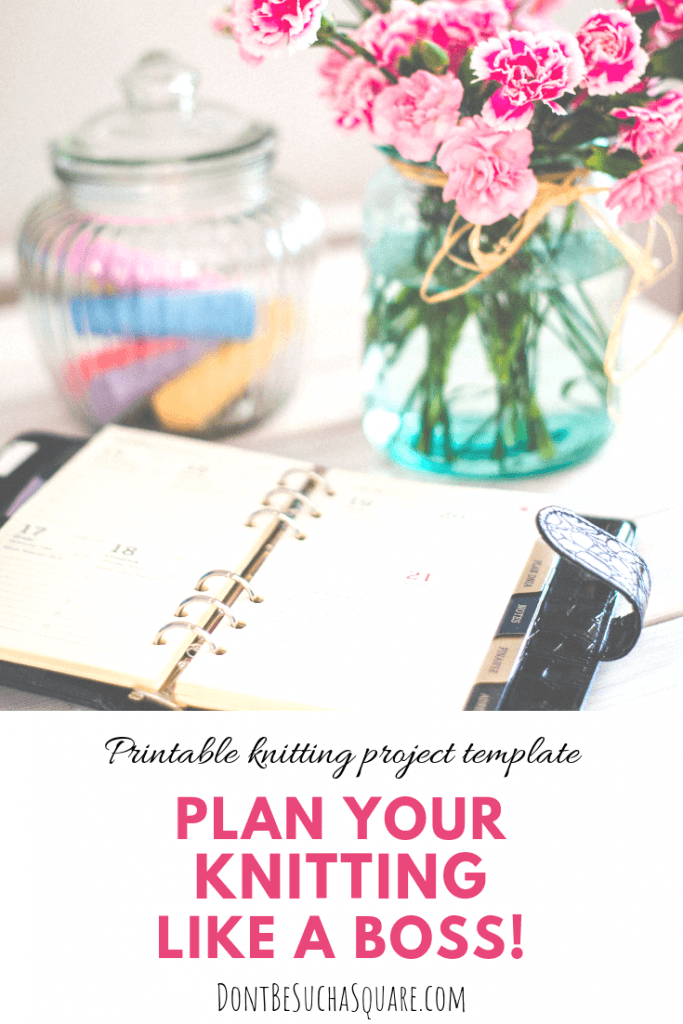 Don't Be Such a Square | Printable knitting project template – Plan your knitting like a boss! | Free printable knitting journal sheets for your crafting binder