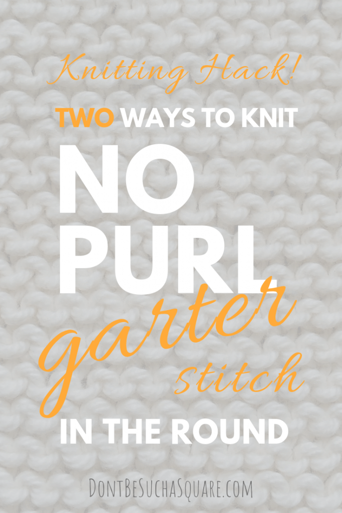 Don't Be Such a Square | Learn how to knit circular garter stitch without purl stitches | How to do a no purl garter stitch in the round | Two strand garter stitch