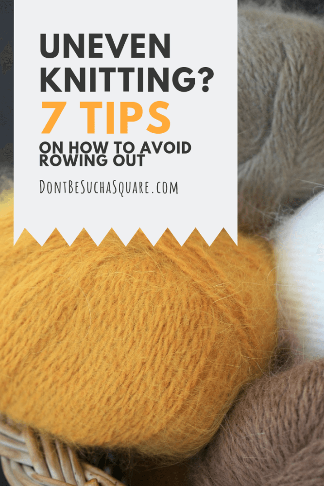 Don't Be Such a Square | How to knit smooth stockinette | Uneven knitting? 7 tips on how to avoid rowing out #knitting #knittinghacks