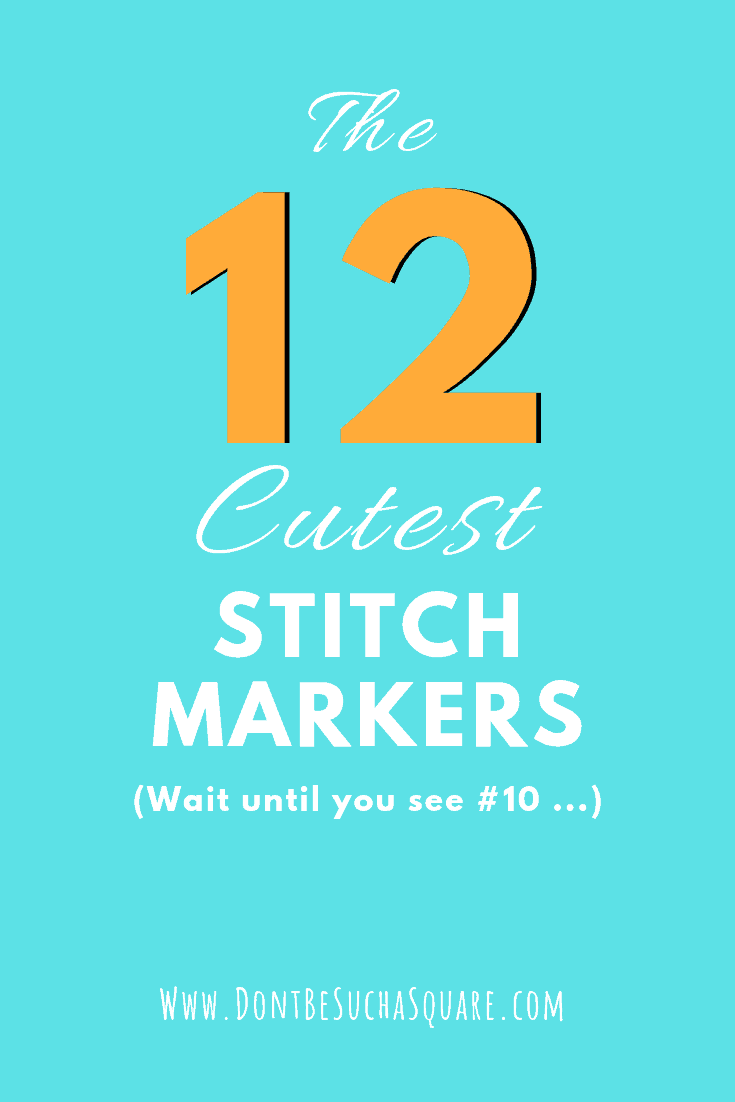 12 cute stitch markers for knitters | Don't Be Such a Square