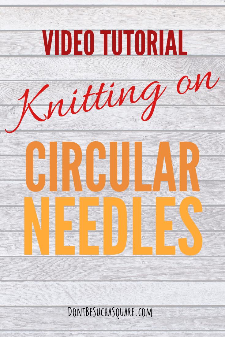 💛  Circular Knitting Needles Tutorial – Video Tutorial Knitting on circular needles   Don't Be Such a Square #Knitting #CircularNeedles #JoinYarn