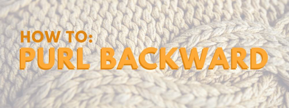 How To Purl Backward – Learn this useful Knitting Hack from DontBeSuchaSquare.com  #Knitting #PurlBackward #KnittingBackward