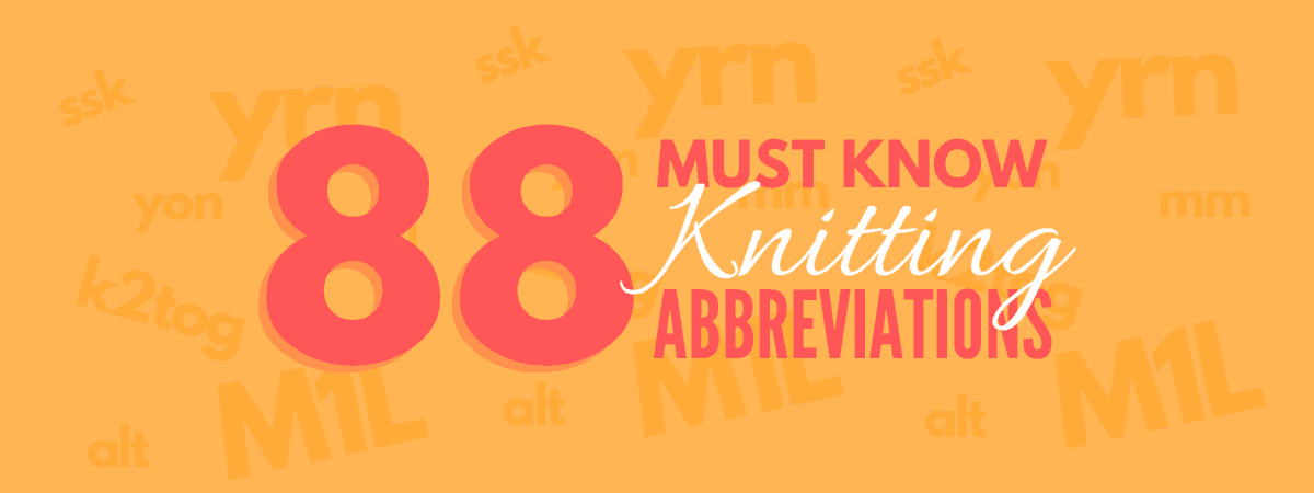 88 Knitting Abbreviations every knitter need to know – how many of them do you master?!? Download the free cheatsheet if you need it :) | Don't Be Such a Square #Knitting #KnittingAbbreviations #KnittingHack