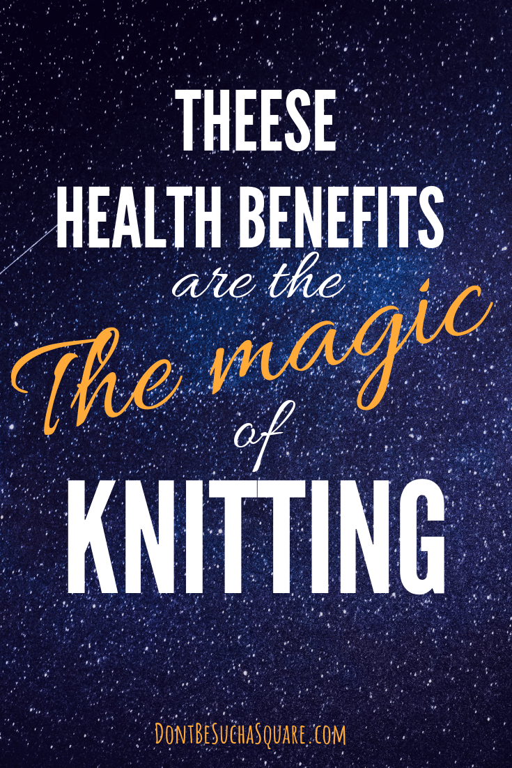 Health Benefits are the Magic of Knitting | Don't Be Such a Square | Knit more! 5 ways that knitting can improve health 💛 #knitting #health #healthbenefits