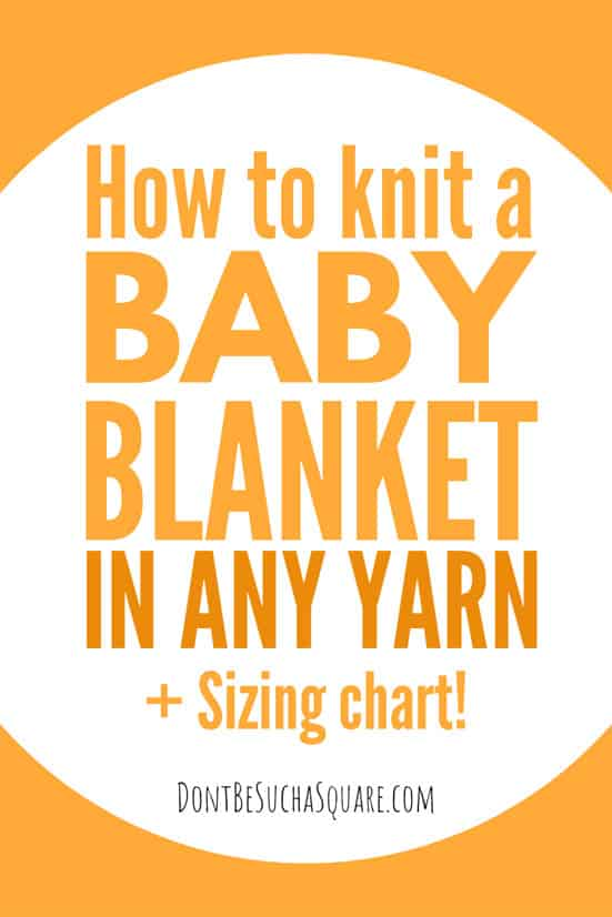 How much yarn do I need to knit a baby blanket? ––> Click to learn the tools needed to knit a baby blanket in any yarn – without a pattern! #BabyBlanket #Knitting #BabyBlanketSizes #KnittingTutorial