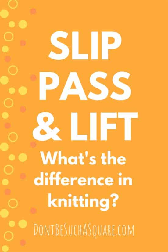 Slip, Pass and Lift Stitches in Knitting, what's the Difference? Click to learn! #SlippedStitches #SlipStitchKnitting #PassStitches #PSSO #Knitting #KnittingIncreases #KnittingDecreases