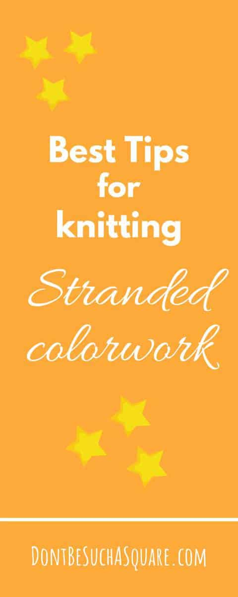 Best Tips for Knitting Stranded Colorwork! Learn how to choose colors, get your tension even and your floating strands under control. #Knitting #StrandedKnitting #FairIsle